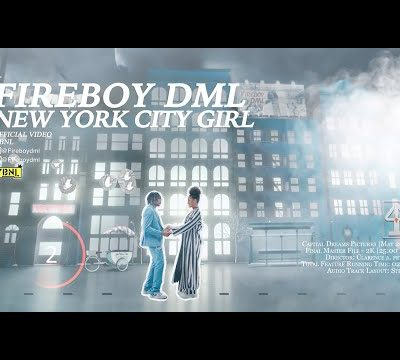 Fireboy DML New York City Girl Official Music Video Free Mp4 Download