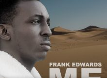 Frank Edwards ME Music Free Mp3 Download
