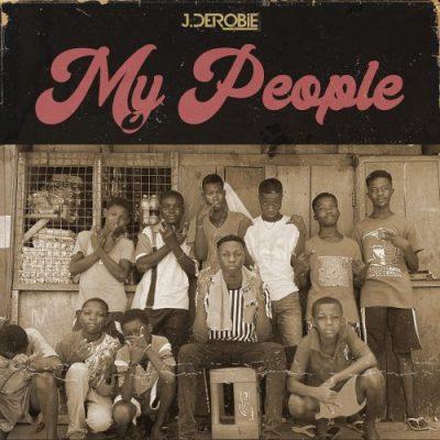 J.Derobie My People Music Free Mp3 Download