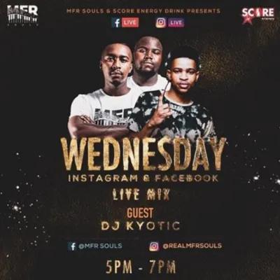 MFR Souls & Kyotic DJ Wednesday Live Mix
