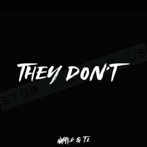 Nasty C They Don't Music Free Mp3 Download Free Song feat T.I.