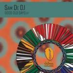 Sam De DJ Good Old Days