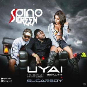 Spino Green UYAI Music Free Mp3 Download feat Sugarboy