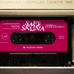 Tawsen Safe Salina Music Free Mp3 Download Nigerian Remix feat Oxlade & Raybekah