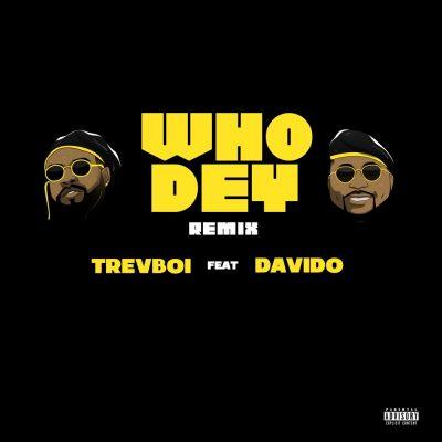 Trevboi Who Dey Remix
