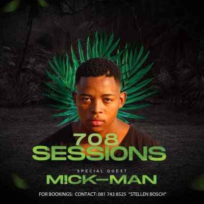 Mick-Man 708 Sessions Guest Mix