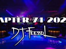 DJ FeezoL Chapter 74 2020