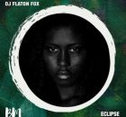 DJ Flaton Fox Eclipse Full Ep Zip Free Download Complete Tracklist