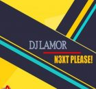 DJ Lamor N3xt Please Full Ep Zip Free Download Complete Tracklist