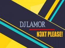 DJ Lamor N3xt Please Full Ep Zip Free Download Complete Tracklist
