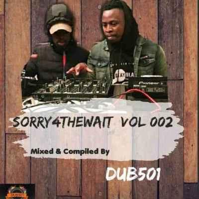 Dub501 Sorry4TheWait Vol 002 Mix