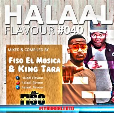 Fiso El Musica & DJ King Tara Halaal Flavour #40 Music Free Mp3 Download