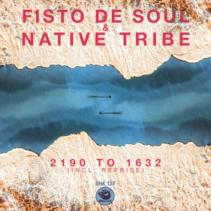 Fisto De Soul & Native Tribe 2190 to 1632