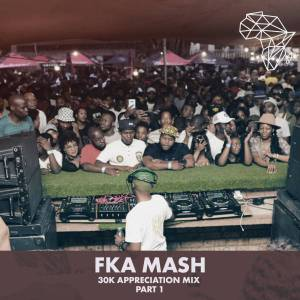 Fka Mash 30k Appreciation Mix Pt.1