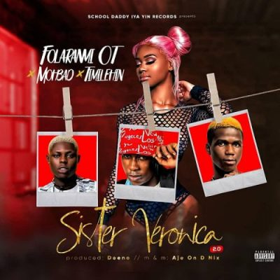 Folaranmi OT Sister Veronica 2.0 Music Free Mp3 Download feat Mohbad & Timilehin