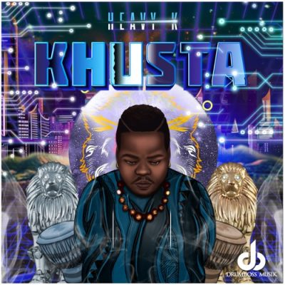 Heavy-K Khusta Full Ep Zip File Download Audio Songs & Stream Tracklist