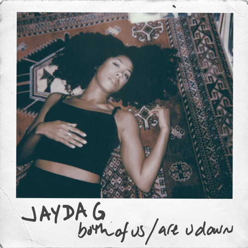 Jayda G Both of Us / Are U Down Full Ep Zip Free Download Complete Tracklist