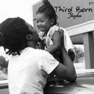 Jhybo Third Born Mp3 Download