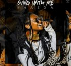 Khaeda Sing With Me Full Album Zip Download Complete Tracklist