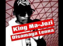 King Ma Jozi Otsamaya Lenna