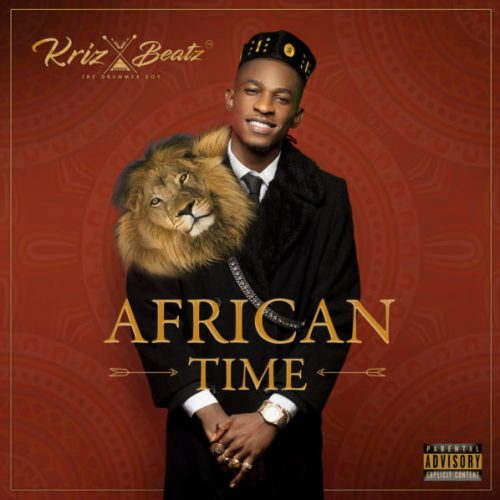 Krizbeatz African Time Full Album Zip Free Download Complete Tracklist