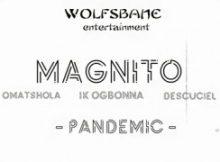 Magnito Pandemic Music Free Mp3 Download feat Omashola, Ik Ogbonna & Descuciel