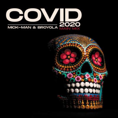 Mick-Man & Broyola Covid 2020