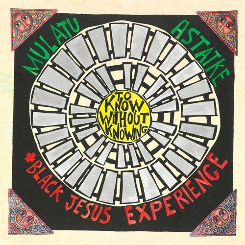 Mulatu Astatke & Black Jesus Experience To Know Without Knowing Full Album Zip Free Download Complete Tracklist
