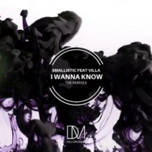 Smallistic I Wanna Know Remixes Full Ep Zip Free Download Complete Tracklist