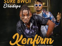 Sure Bwoi Konfirm Music Free Mp3 Download feat Oladips