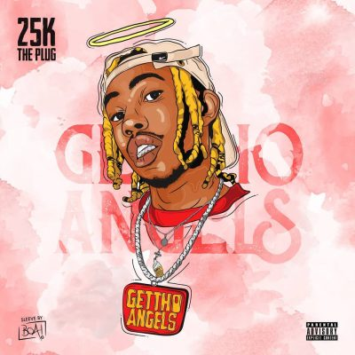 25K Ghetto Angels Mp3 Download Free Music