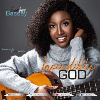Beebee Bassey Incredible God Music Free Mp3 Download