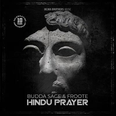 Budda Sage & Froote Hindu Prayer Mp3 Download