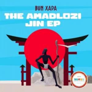Bun Xapa The Amadlozi Jin Full Ep Zip File Download