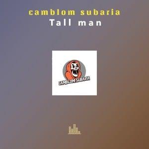 Camblom Subaria Tall Man Full Album Zip File Download