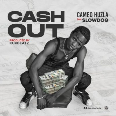 Cameo Huzla Cash Out Music Free Mp3 Download feat Slowdog