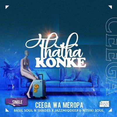 Ceega Wa Meropa Thatha Konke Mp3 Download