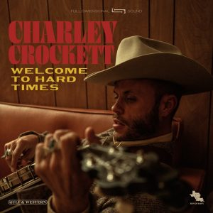 Charley Crockett Welcome to Hard Times Full Album Zip File Download & Tracklist Stream