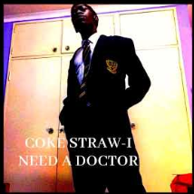 Coke Straw I Need A Doctor Music Free Mp3 Download Original Mix