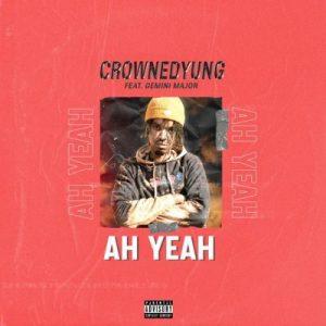 CrownedYung Ah Yeah Music Free Mp3 Download