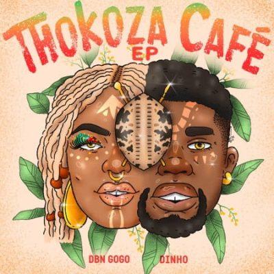 DBN Gogo & Dinho Thokoza Cafe Full EP Zip File Download