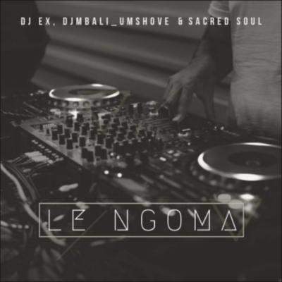 DJ EX Le Ngoma Mp3 Download