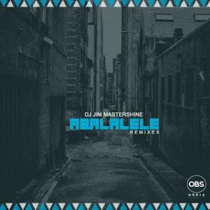 DJ Jim Mastershine Aba Lalele Remix Music Free Mp3 Download
