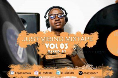 DJ Mzeeto Just Vibing Mix Vol. 3 Mp3 Download