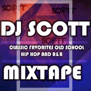 DJ Scott Classic Favorites Old School, Hip Hop and R&B