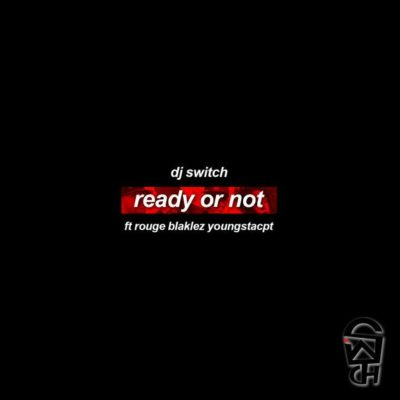 DJ Switch Ready Or Not Music Free Mp3 Download