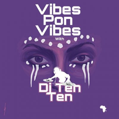 DJ Ten Ten Vibes Pon Vibes Mix Mp3 Download