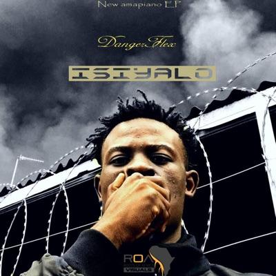 Dangerflex Isiyalo Full Ep Zip File Download