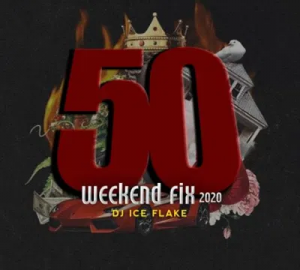 Dj Ice Flake WeekendFix 50 Music Free Mp3 Download