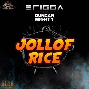 Erigga Jollof Rice Mp3 Download Free Music feat Duncan Mighty